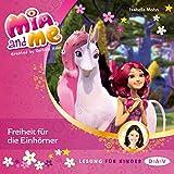 Freiheit für die Einhörner: Mia and Me 13