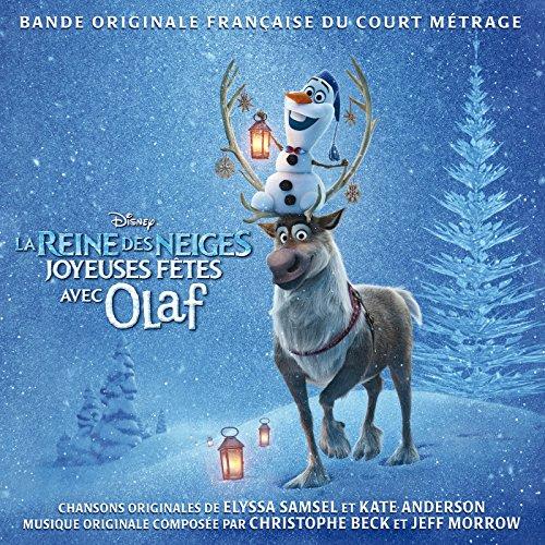 La Reine des Neiges - Joyeuses fêtes avec Olaf (Bande Originale Française du Court Métrage)