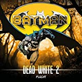 Batman - Dead White: 02: Flucht