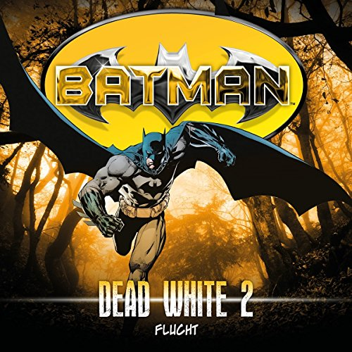 Batman - Dead White (2) Flucht - Highscoremusic 2017