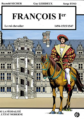 François premier - le roi chevalier - blois