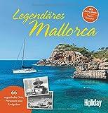 HOLIDAY Reisebuch: Legendäres Mallorca: 66 sagenhafte Orte, Personen und Ereignisse - Axel Nowak, Verónica Reisenegger