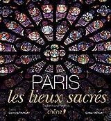Paris, les lieux sacrés