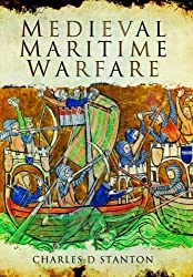 Medieval Maritime Warfare by Charles D. Stanton (2015-09-19)