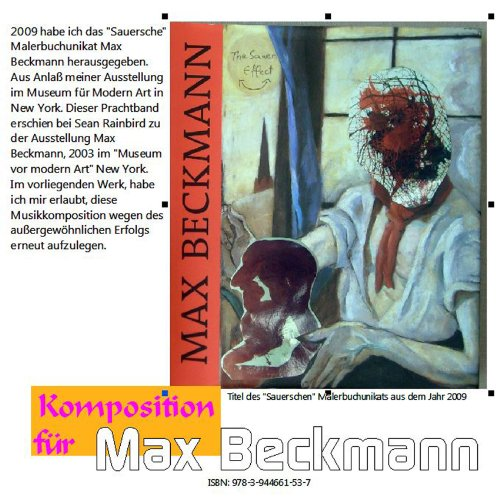 Komposition für Max Beckmann: The Sauer Effect: Werk aus dem Beckmann - Zyklus
