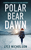 Polar Bear Dawn: A Detective Bernadette Callahan Mystery (Detective Bernadette Callahan of the Royal Canadian Mounted Police Book 1) (English Edition)