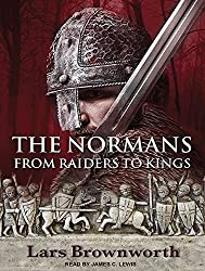 The Normans: From Raiders to Kings by Lars Brownworth (2014-10-28)
