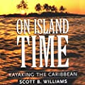 On Island Time: Kayaking the Caribbean by University Press Audiobooks