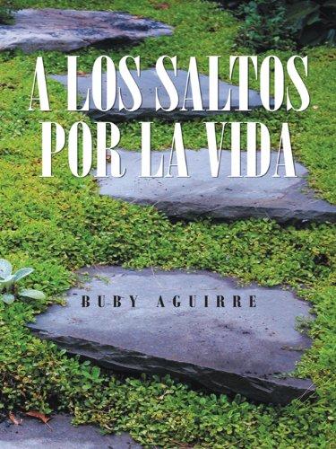 A Los Saltos Por La Vida por Buby Aguirre