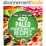 The PALEO Epigenetic RECIPE BOOK: 420 Paleo Meals, 365 Paleo Recipes, 12 Paleo Food Categories, BONUS 12 WEEK PALEO DIET and MEAL PLANNER: Your Ultimate ... and Nutrition - PALEO) (English Edition)