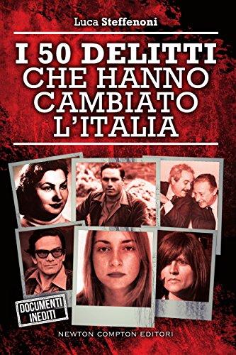 I 50 delitti che hanno cambiato l'Italia (eNewton Saggistica) I 50 delitti che hanno cambiato l'Italia (eNewton Saggistica) 61QqbDUnRSL