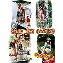 Cajun Sexy Cooking (Collector's Edition Book 1) (English Edition)