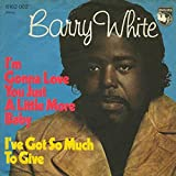 Barry White - I'm Gonna Love You Just A Little More Baby - Philips - 6162 002