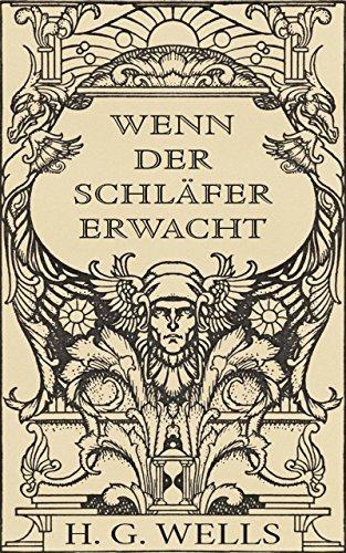 Wenn der Schläfer erwacht (illustriert) (German Edition)