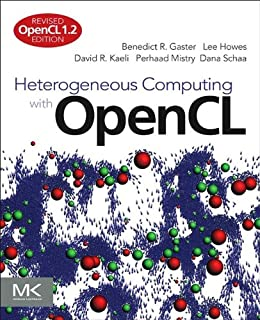 Heterogeneous Computing with OpenCL: Revised OpenCL 1.2 Edition von [Gaster, Benedict, Howes, Lee, Kaeli, David R., Mistry, Perhaad, Schaa, Dana]