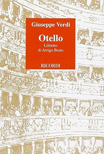 Otello. Dramma lirico in quattro atti. Musica di G. Verdi