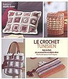 Le crochet tunisien : Pas à Pas 20 accessoires et objets déco...