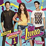 Soy Luna: La Vida Es Un Sueño 1