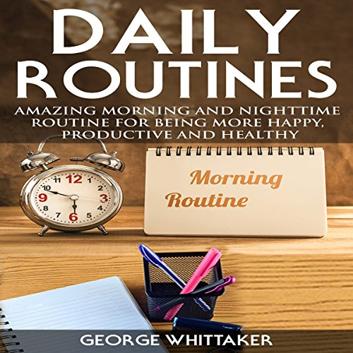 daily-routine-amazing-morning-and-nighttime-routine-for-being-more-happy-productive-and-healthy