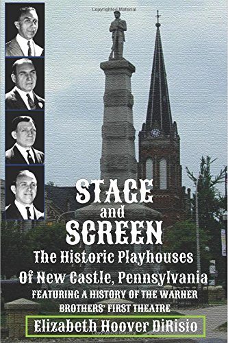 stage-and-screen-the-historic-playhouses-of-new-castle-pennsylvania-featuring-the-history-of-the-war