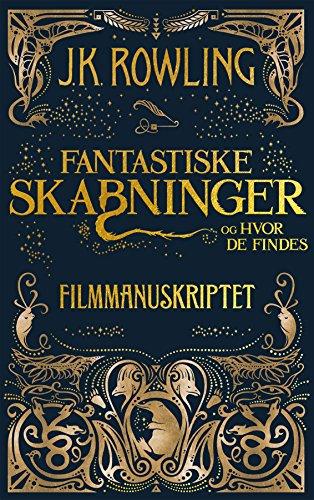 Fantastiske skabninger og hvor de findes - Filmmanuskriptet (Danish Edition) por J.K. Rowling