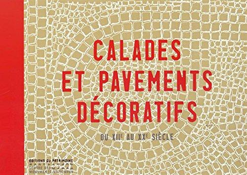 Calades et pavements décoratifs XIIe au XXe siècle par Collectif