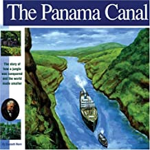 The Panama Canal: The Story of How a Jungle Was Conquered and the World Made Smaller (Wonders of the World (Mikaya Paperback))