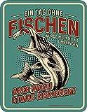 Original RAHMENLOS® Blechschild für den Angler: Ein Tag ohne Fischen…