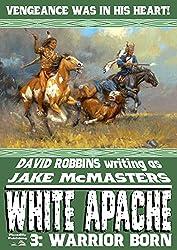 Warrior Born (A White Apache Western Book 3)