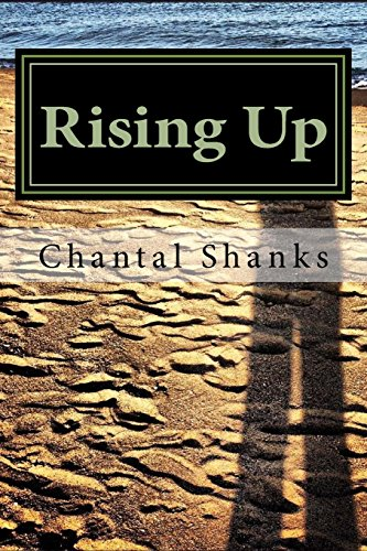 Rising Up: A Collection of Poetry por Chantal S Shanks