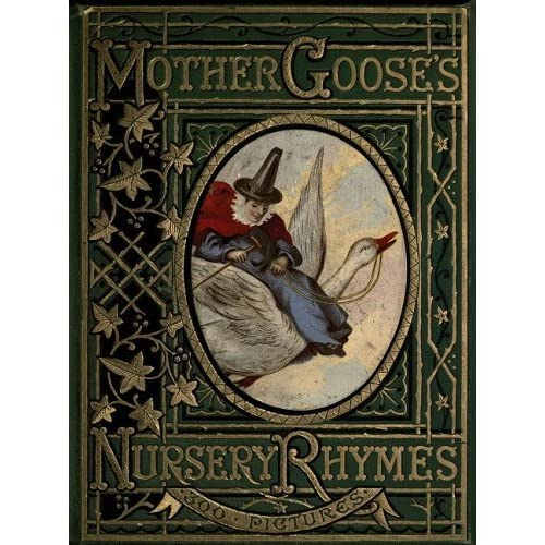 Mother Goose's Nursery Rhymes: A Collection of Alphabets, Rhymes, Tales, and Jingles by Walter Crane (Illustrator), John Tenniel (Illustrator), Harrison Weir (Illustrator) (5-Apr-2010) Paperback