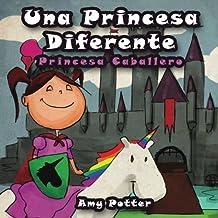 Una Princesa Diferente - Princesa Caballero (Spanish Edition) by Amy Potter (2013-09-23)