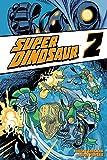 Super Dinosaur Vol. 2 (English Edition)