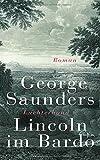 Lincoln im Bardo: Roman von George Saunders