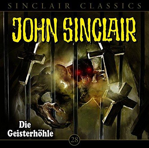 John Sinclair Classics (28) Die Geisterhöhle - Lübbe Audio 2017