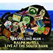 Travelling Man:the Journey the