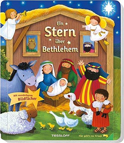 Ein Stern über Bethlehem: Die Weihnachtsgeschichte in Bildern und Texten für Kinder ab 2 Jahren
