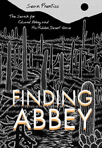 Get Finding Abbey The Search For Edward Abbey And His Hidden Pdf