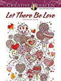 Creative Haven Let There Be Love Coloring Book by Alexandra Cowell (September 21,2016)