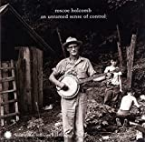 Songtexte von Roscoe Holcomb - An Untamed Sense of Control