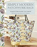 Simply Modern Patchwork Bags: Ten stylish patchwork bags in a modern mode