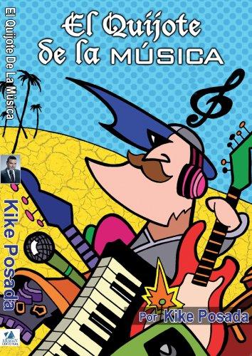 El Quijote De La Música por Kike Posada