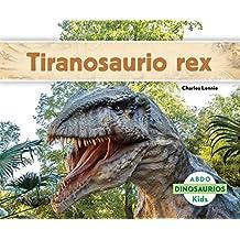 Tiranosaurio Rex (Dinosaurios / Dinosaurs)