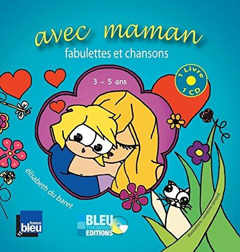 Avec maman : Fabulettes et chansons 3-5 ans (1CD audio) par Elisabeth du Baret