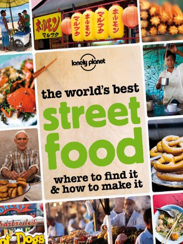 the-worlds-best-street-food-where-to-find-it-how-to-make-it