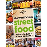 The World's Best Street Food: Where to Find it & How to Make it