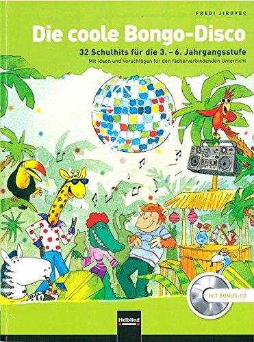 Die coole Bongo-Disco. Paket (Buch und Doppel-CD): 32 Schulhits für die 3. - 6. Jahrgangsstufe. Mit Ideen und Vorschlägen für den fächerübergreifenden Unterricht