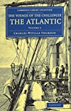 The Voyage of the Challenger: The Atlantic 2 Volume Set: A Preliminary Account of the General Results of the Exploring Voyage of HMS Challenger during ... Library Collection - Earth Science)