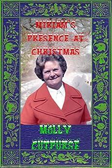 Miriam's Presence at Christmas (Miriam's Life Book 8) by [Cutpurse, Molly]