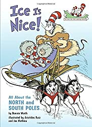Ice Is Nice!: All About the North and South Poles (Cat in the Hat's Learning Library) by Bonnie Worth (2010-08-10)